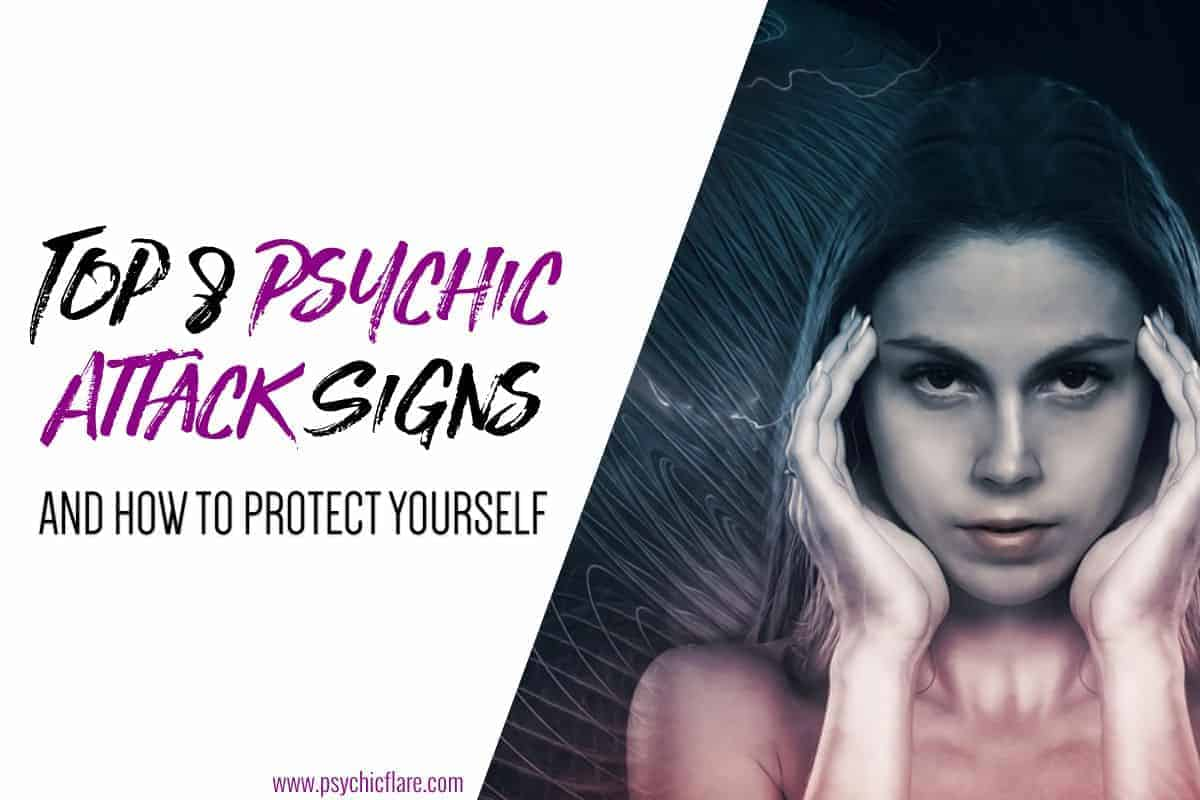 Top 8 Psychic Attack Signs And How To Protect Yourself