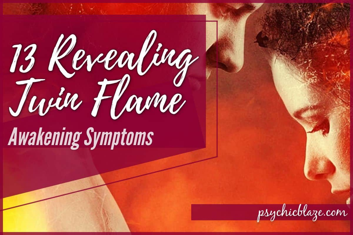 13 Revealing Twin Flame Awakening Symptoms