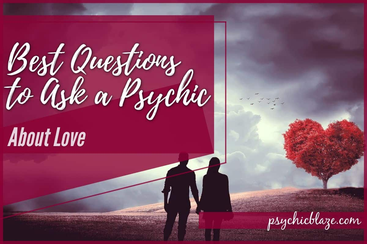 Best Questions to Ask a Psychic About Love