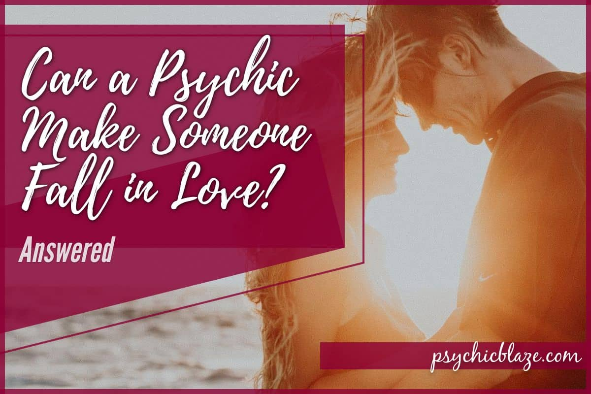 Can A Psychic Make Someone Fall In Love