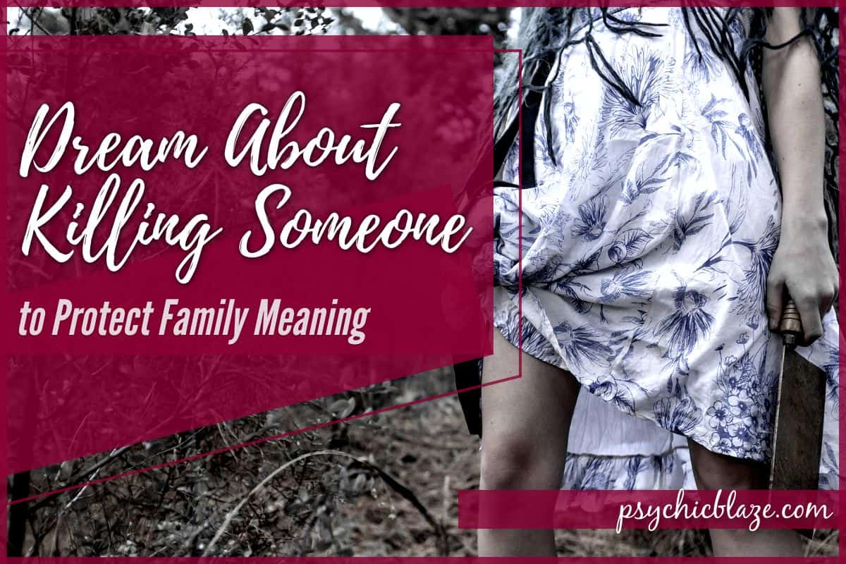 Dream About Killing Someone to Protect Family Meaning