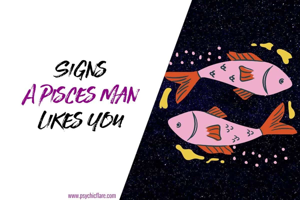 Signs A Pisces Man Likes You