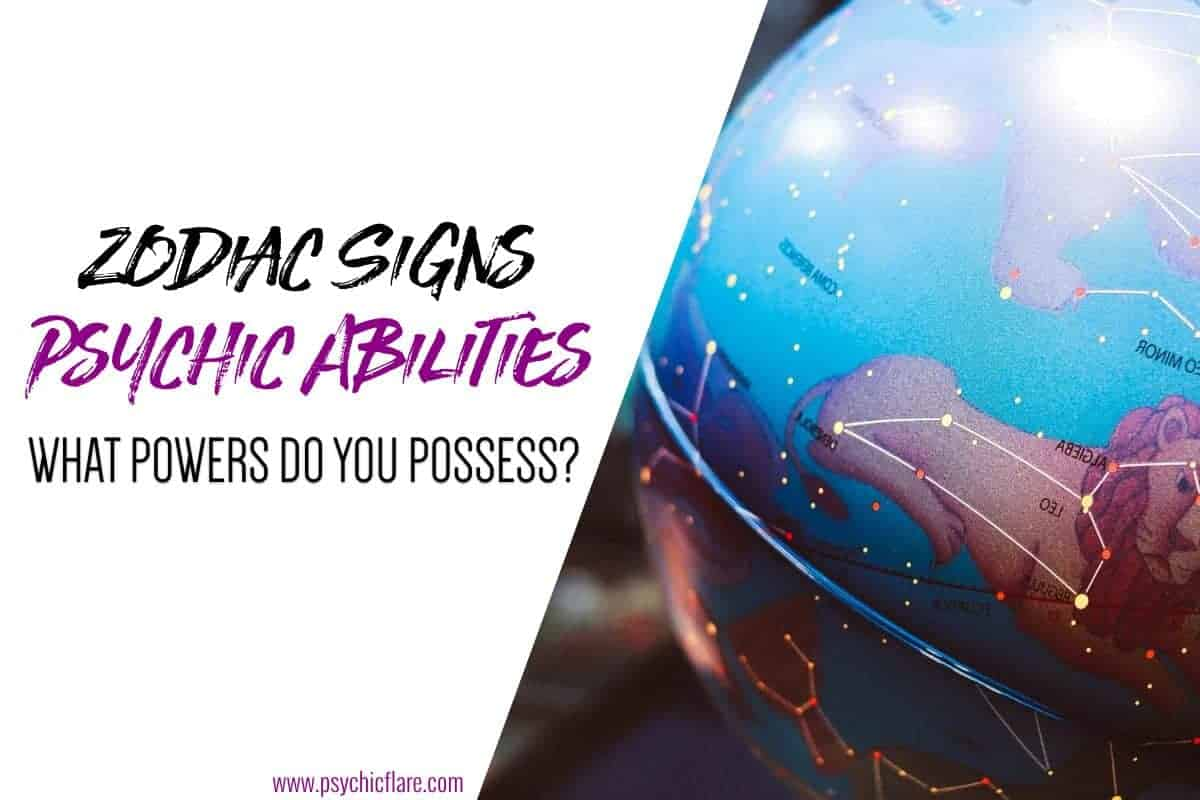 Zodiac Signs Psychic Abilities What Powers Do You Possess