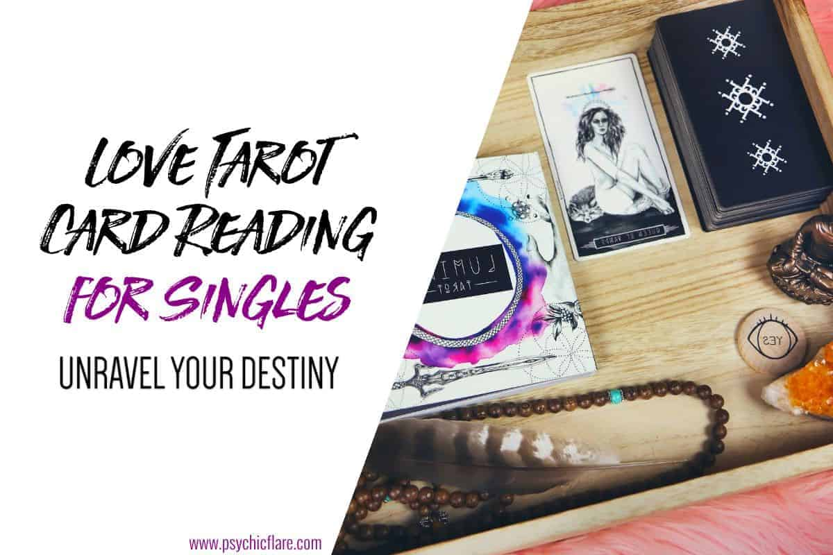 Love Tarot Card Reading for Singles - Unravel Your Destiny