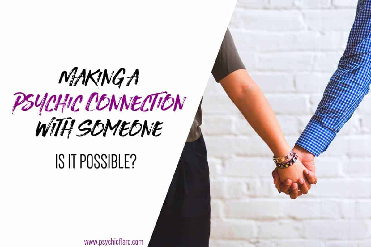 Making a Psychic Connection With Someone - Is It Possible