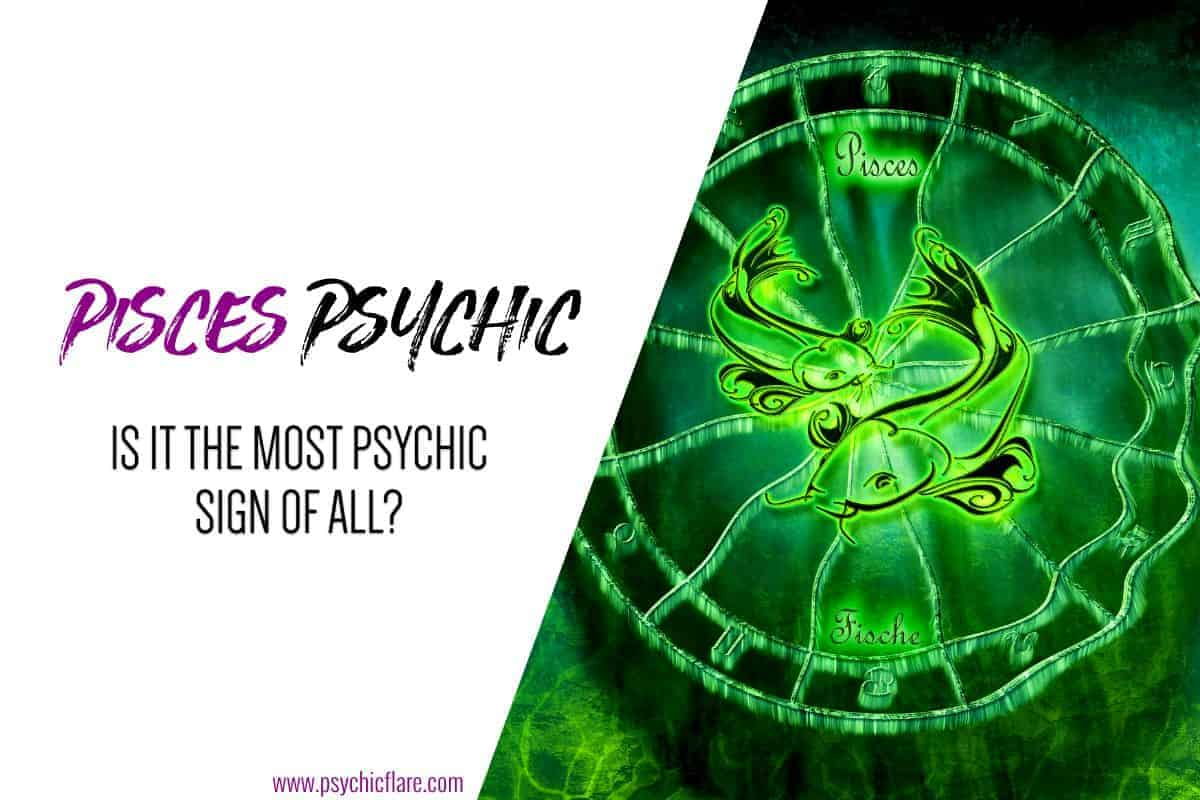 Pisces Psychic - Is it The Most Psychic Sign of All