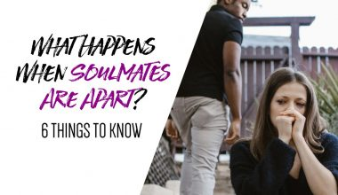 What Happens When Soulmates Are Apart 6 Things To Know