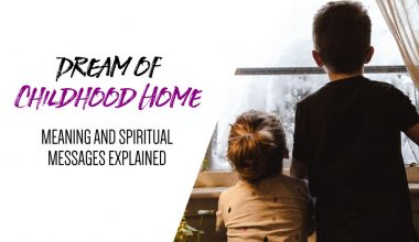 Dream of Childhood Home - Meaning and Spiritual Messages Explained