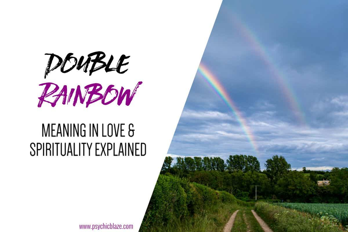 Double Rainbow Meaning in Love & Spirituality Explained