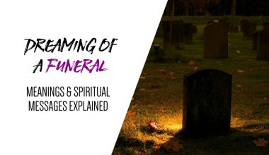 Dreaming of a Funeral Meanings & Spiritual Messages Explained