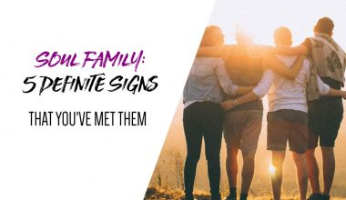 Soul Family 5 Definite Signs That You've Met Them